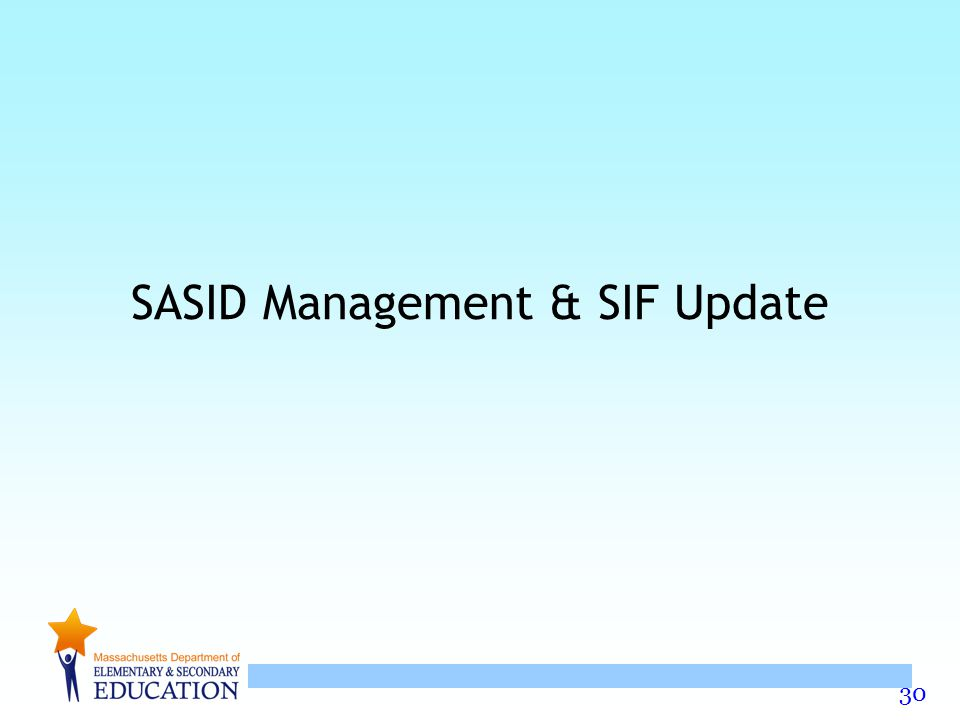 30 SASID Management & SIF Update