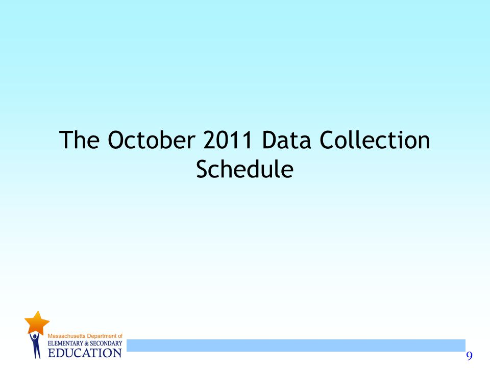 9 The October 2011 Data Collection Schedule