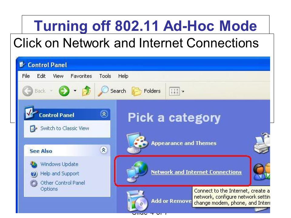 Slide 4 of 7 Turning off 802.11 Ad-Hoc Mode Click on Network and Internet Connections