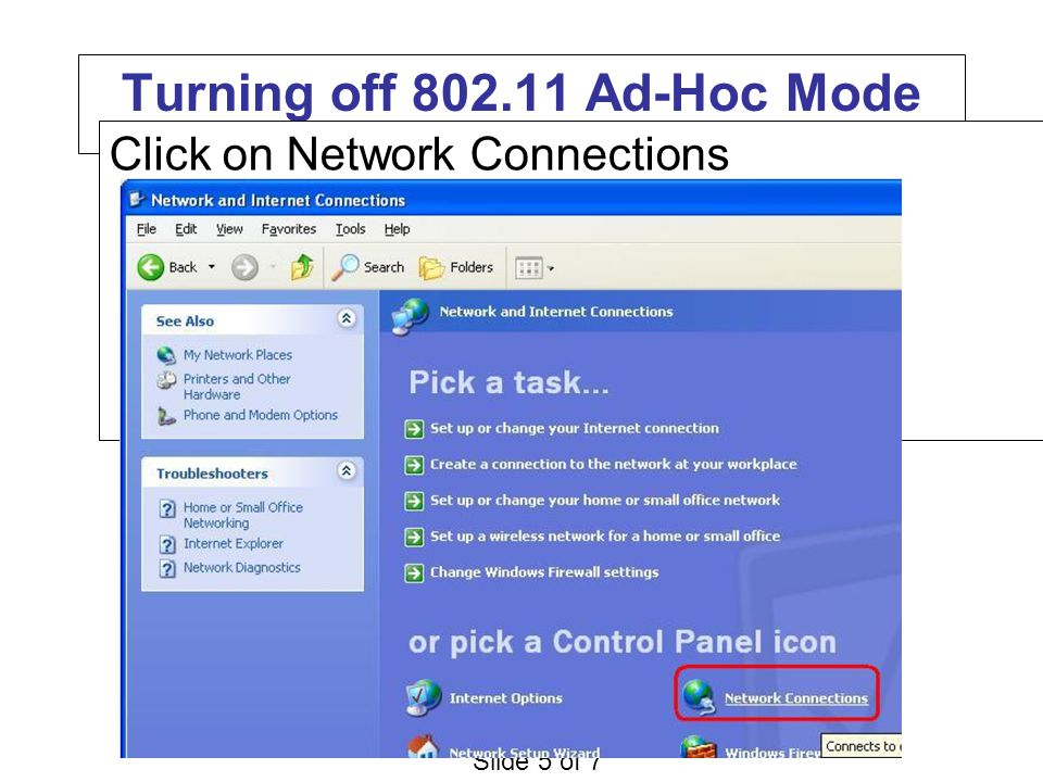 Slide 5 of 7 Turning off 802.11 Ad-Hoc Mode Click on Network Connections