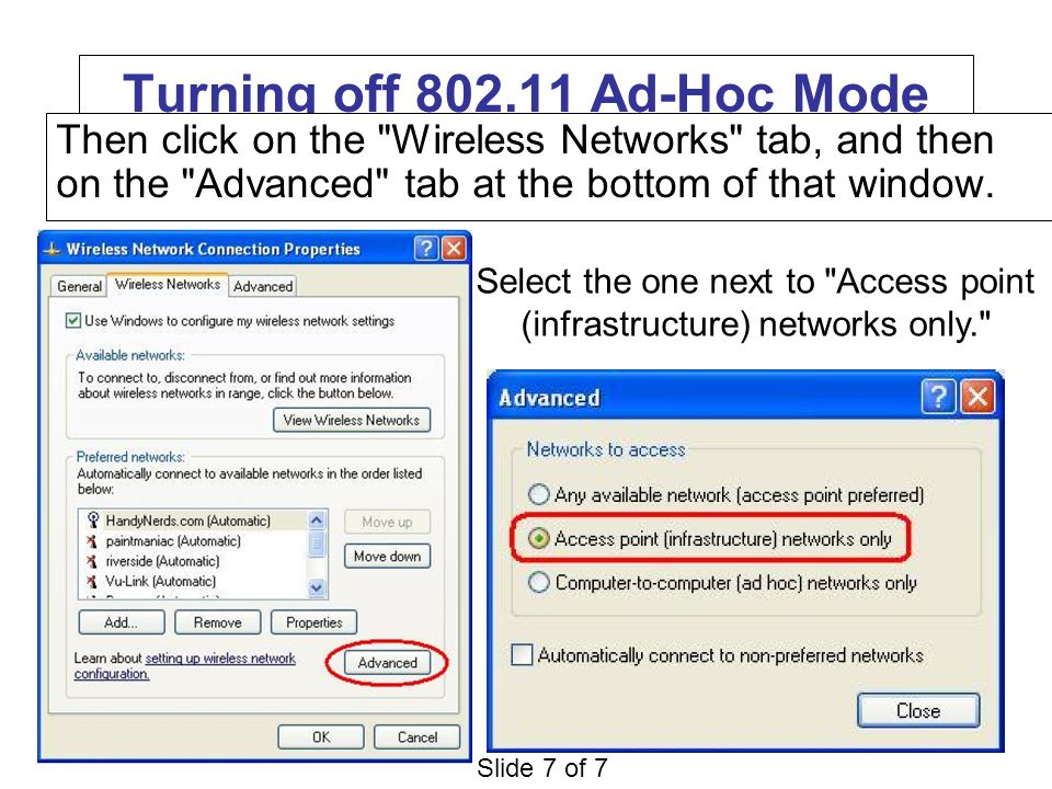 Slide 7 of 7 Turning off 802.11 Ad-Hoc Mode Then click on the Wireless Networks tab, and then on the Advanced tab at the bottom of that window.