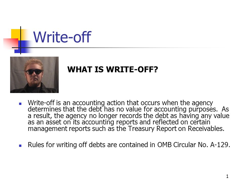 2 Write-off - Classification WHAT ARE THE CLASSIFICATIONS OF WRITE-OFF.