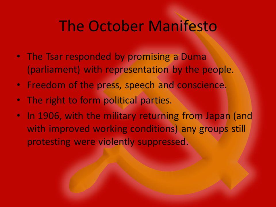 The October Manifesto The Tsar responded by promising a Duma (parliament) with representation by the people. Freedom of the press, speech and conscien