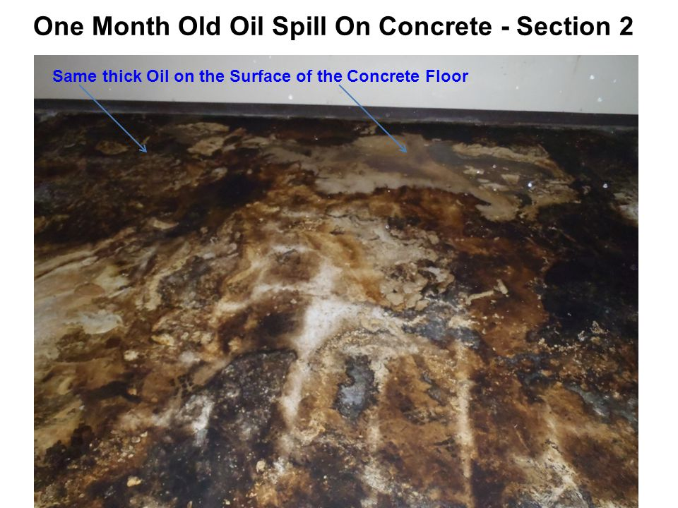 One Month Old Oil Spill On Concrete - Section 2 Same thick Oil on the Surface of the Concrete Floor