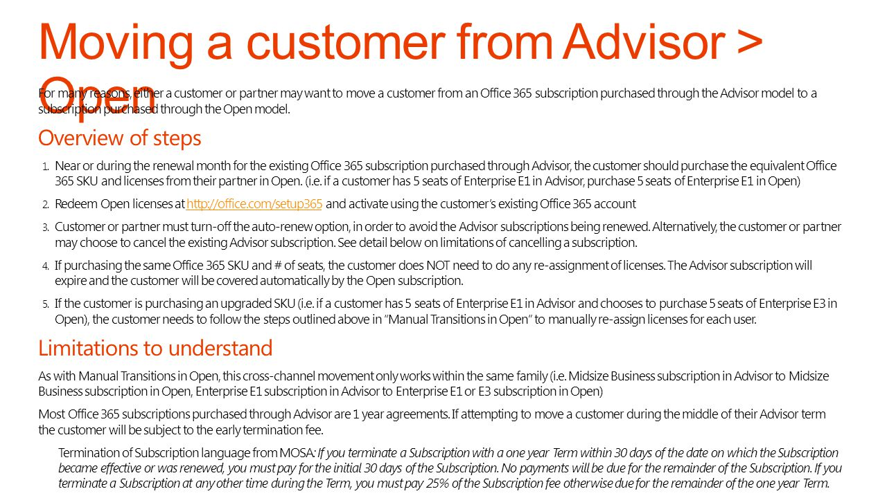 For many reasons, either a customer or partner may want to move a customer from an Office 365 subscription purchased through the Advisor model to a subscription purchased through the Open model.