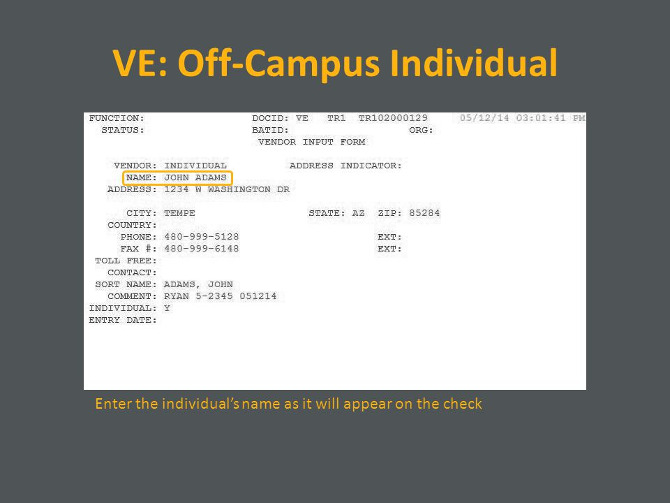 VE: Off-Campus Individual Enter the individual's name as it will appear on the check