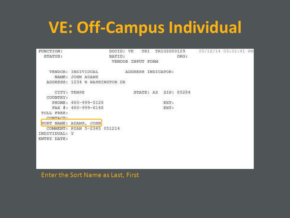 VE: Off-Campus Individual Enter the Sort Name as Last, First