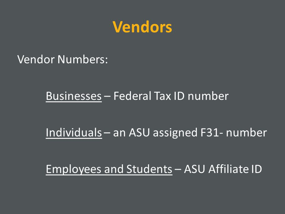 Vendor Setup Accepted VE backup documentation: Off-Campus Vendors – a completed ASU Substitute W9 or IRS Form W9 Foreign Vendors – IRS Form W-8BEN ASU-Affiliated Individuals – no backup needed, Advantage Helpline will verify employment or student enrollment