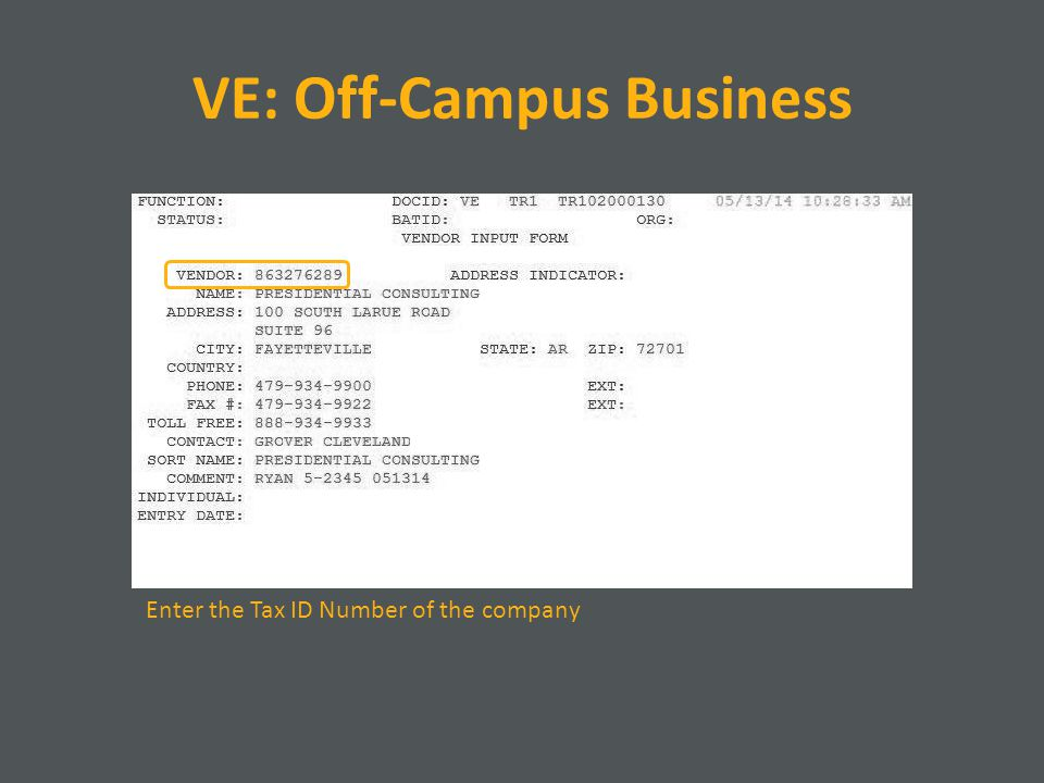 VE: Off-Campus Business Enter the Tax ID Number of the company