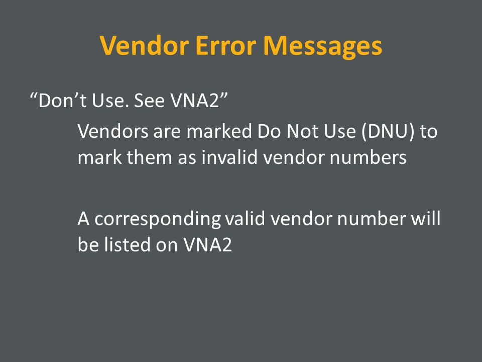 Vendor Error Messages Don't Use.