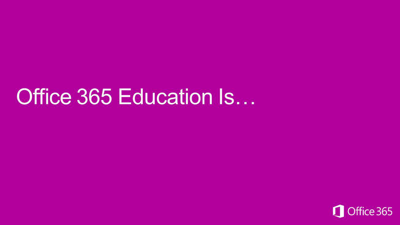 Value of Microsoft Office 365 Education Meet student and educator needs Enable learning from anywhere Enterprise-grade cloud services Comprehensive tools to do your best work