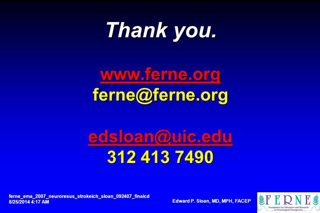 Thank you. www.ferne.org ferne@ferne.org edsloan@uic.edu 312 413 7490 www.ferne.org edsloan@uic.edu www.ferne.org edsloan@uic.edu ferne_ema_2007_neuro