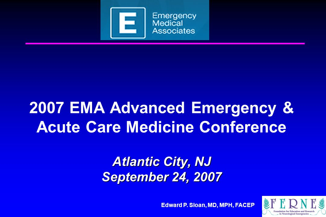 Edward Sloan, MD, MPH, FACEP Clinical tPA Facts Emergency Medicine organizations suggest that there is likely clinical efficacy in selected patient populations Emergency Medicine organizations suggest that there is likely clinical efficacy in selected patient populations Legal input suggests that patients, in general, understand this therapy to be the standard of care that offers benefit Legal input suggests that patients, in general, understand this therapy to be the standard of care that offers benefit