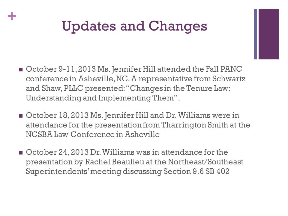 + Updates and Changes October 9-11, 2013 Ms. Jennifer Hill attended the Fall PANC conference in Asheville, NC. A representative from Schwartz and Shaw