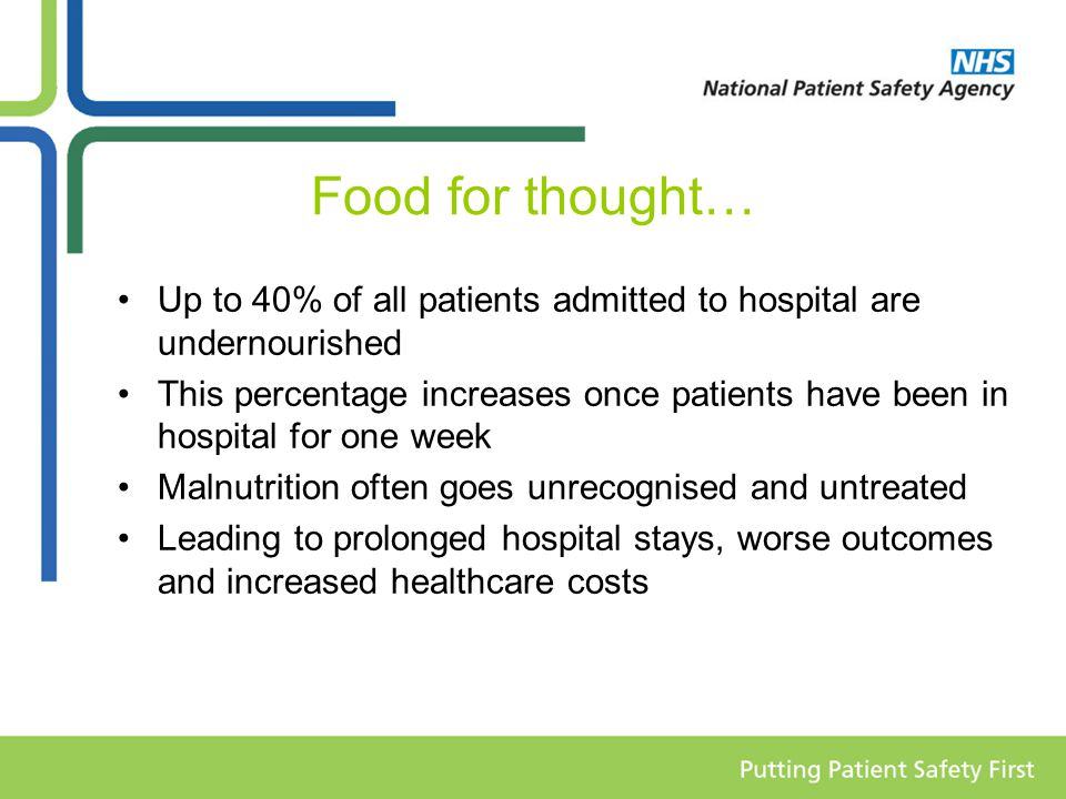 Nutrition: the patient safety issues Choking Dehydration Nil by mouth Inappropriate diet Artificial nutrition Lack of assessment Lack of assistance Missed meals Catering services