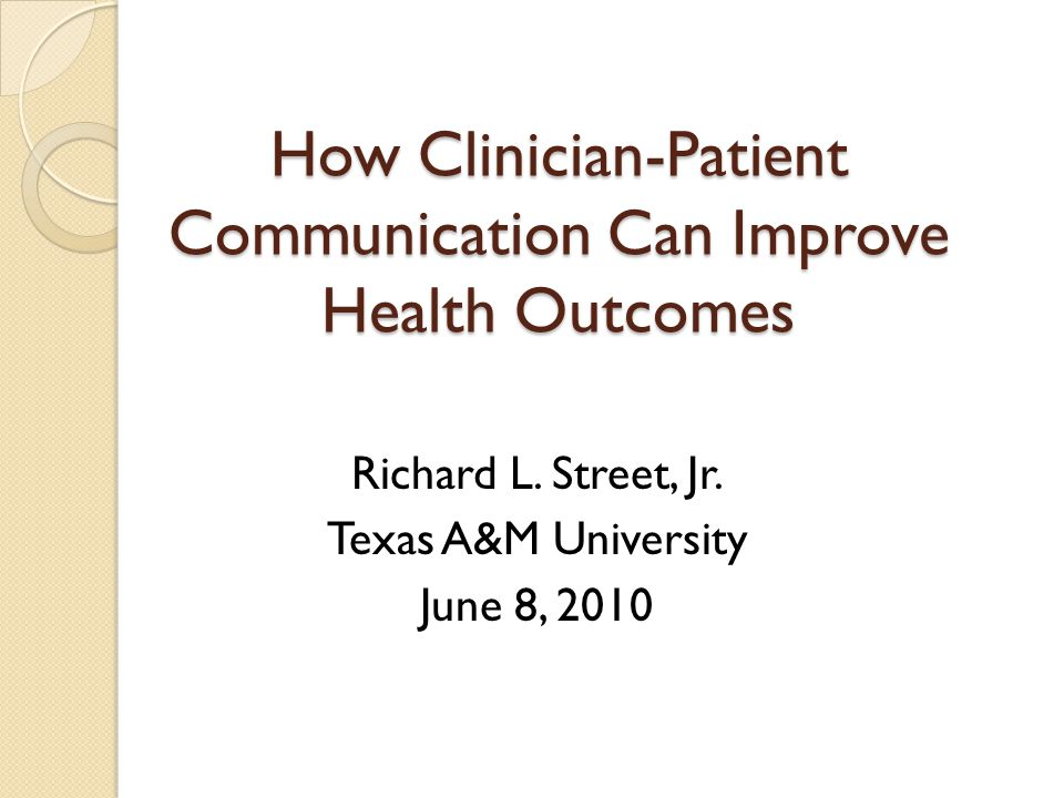 How Clinician-Patient Communication Can Improve Health Outcomes Richard L.