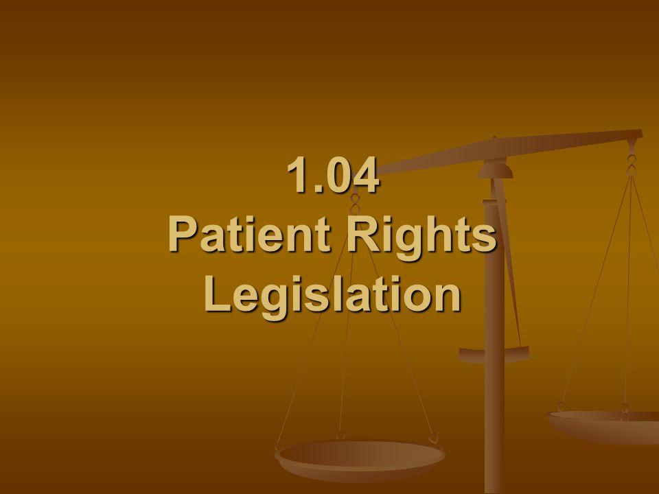 1.04 Patient Rights Legislation