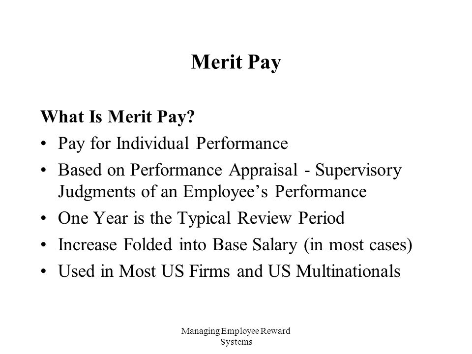 Managing Employee Reward Systems Merit Pay What Is Merit Pay.