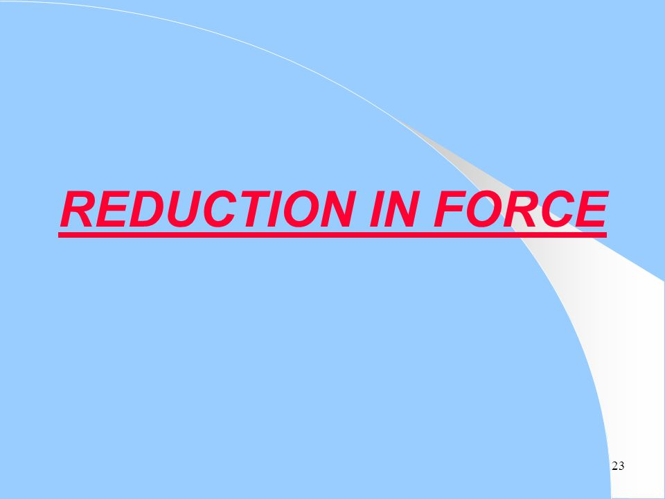 23 REDUCTION IN FORCE