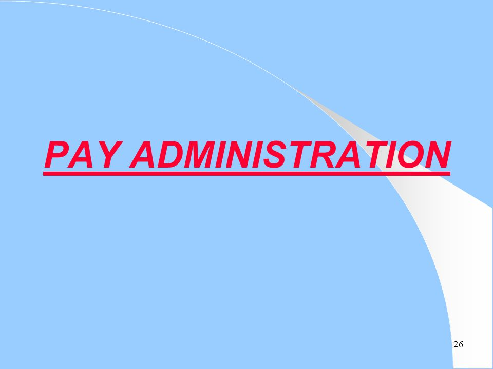 26 PAY ADMINISTRATION