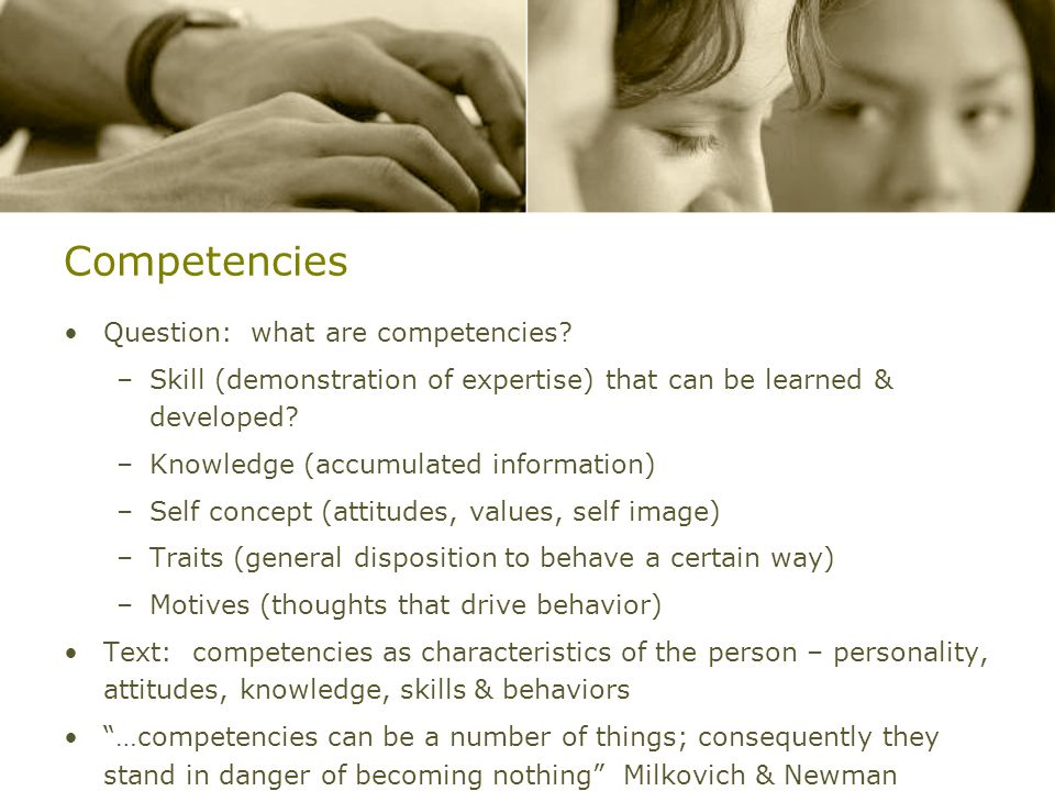 Competencies Question: what are competencies.