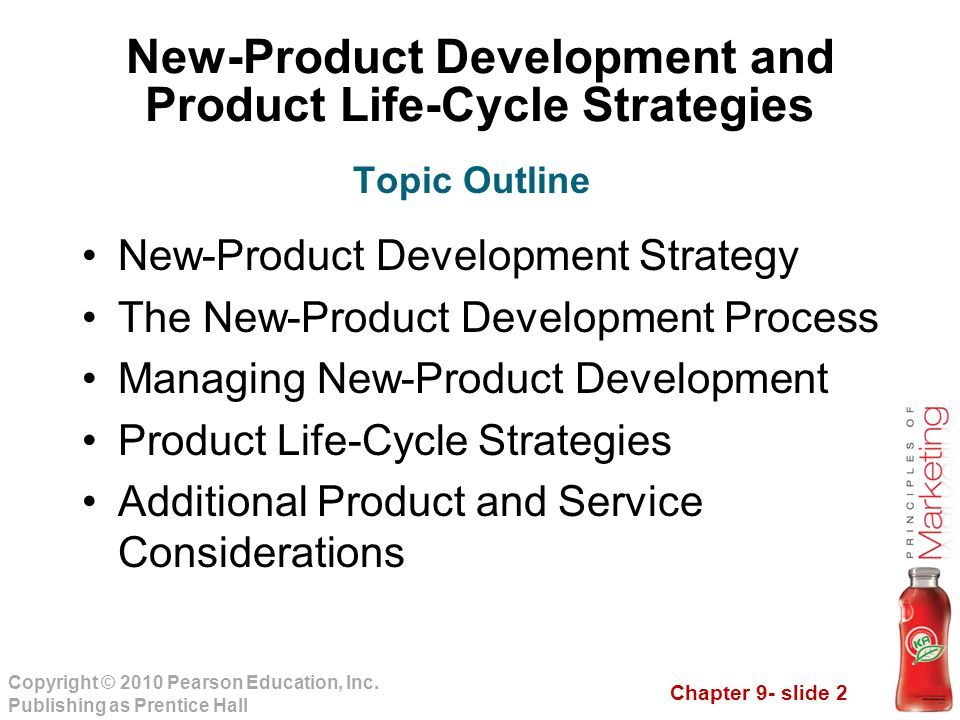 Chapter 9- slide 2 Copyright © 2010 Pearson Education, Inc. Publishing as Prentice Hall New-Product Development and Product Life-Cycle Strategies New-