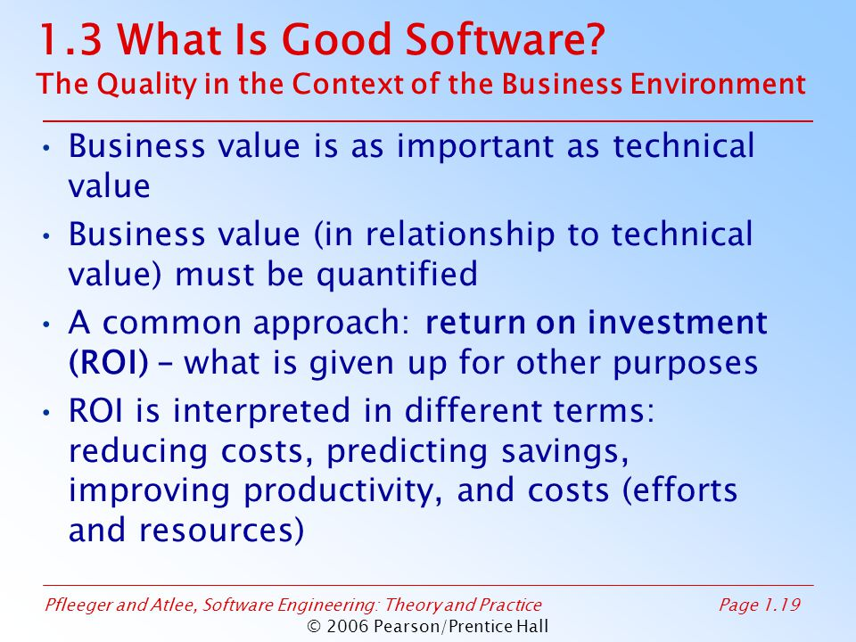 Pfleeger and Atlee, Software Engineering: Theory and PracticePage 1.19 © 2006 Pearson/Prentice Hall 1.3 What Is Good Software? The Quality in the Cont