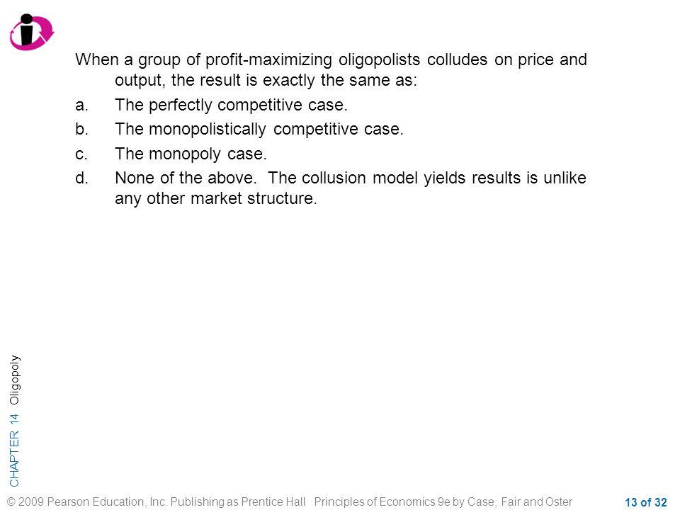 CHAPTER 14 Oligopoly © 2009 Pearson Education, Inc.