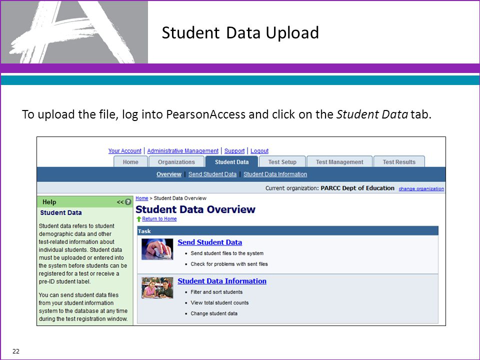 To upload the file, log into PearsonAccess and click on the Student Data tab.