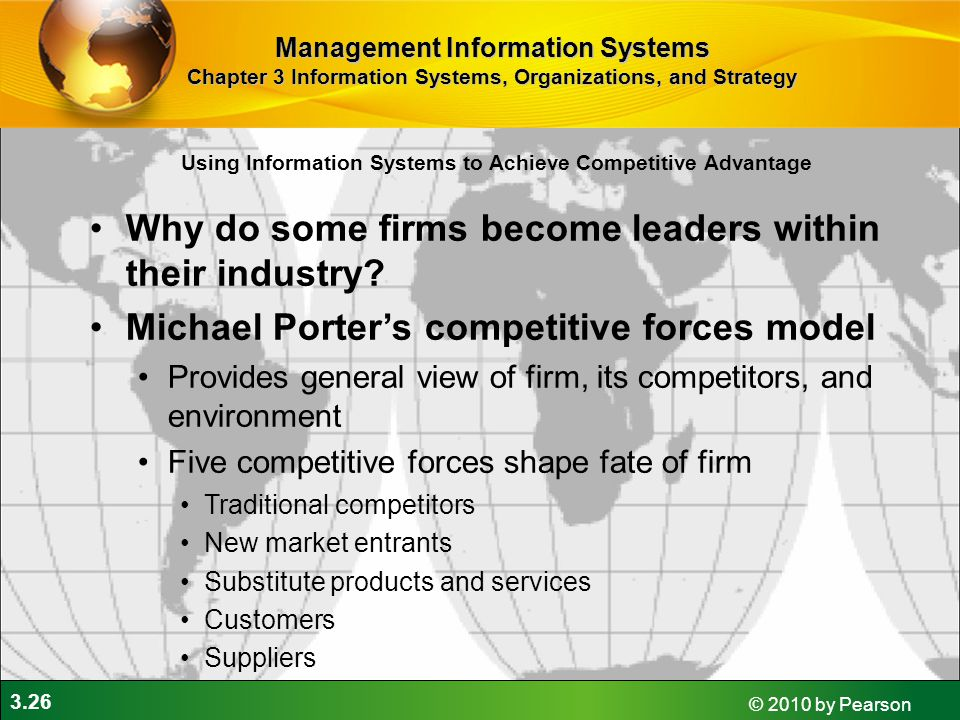 3.26 © 2010 by Pearson Why do some firms become leaders within their industry.