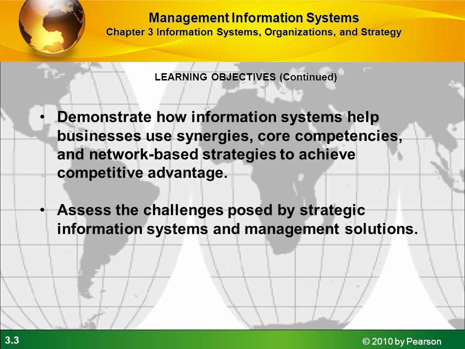 3.3 © 2010 by Pearson Demonstrate how information systems help businesses use synergies, core competencies, and network-based strategies to achieve competitive advantage.