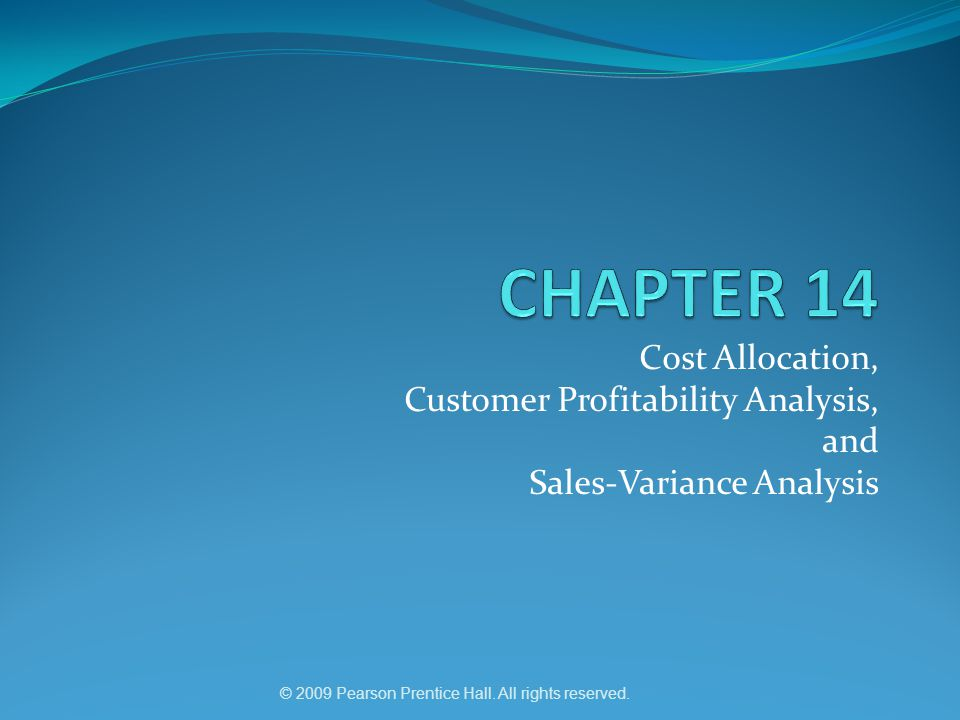 © 2009 Pearson Prentice Hall. All rights reserved. Sales-Mix and –Quantity Variances Illustrated