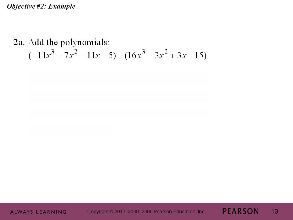 Copyright © 2013, 2009, 2006 Pearson Education, Inc. 13 Objective #2: Example