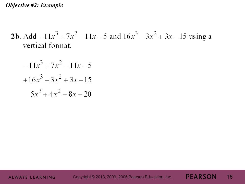 Copyright © 2013, 2009, 2006 Pearson Education, Inc. 16 Objective #2: Example