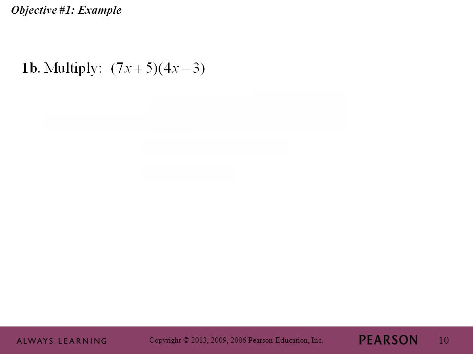 Copyright © 2013, 2009, 2006 Pearson Education, Inc. 10 Objective #1: Example