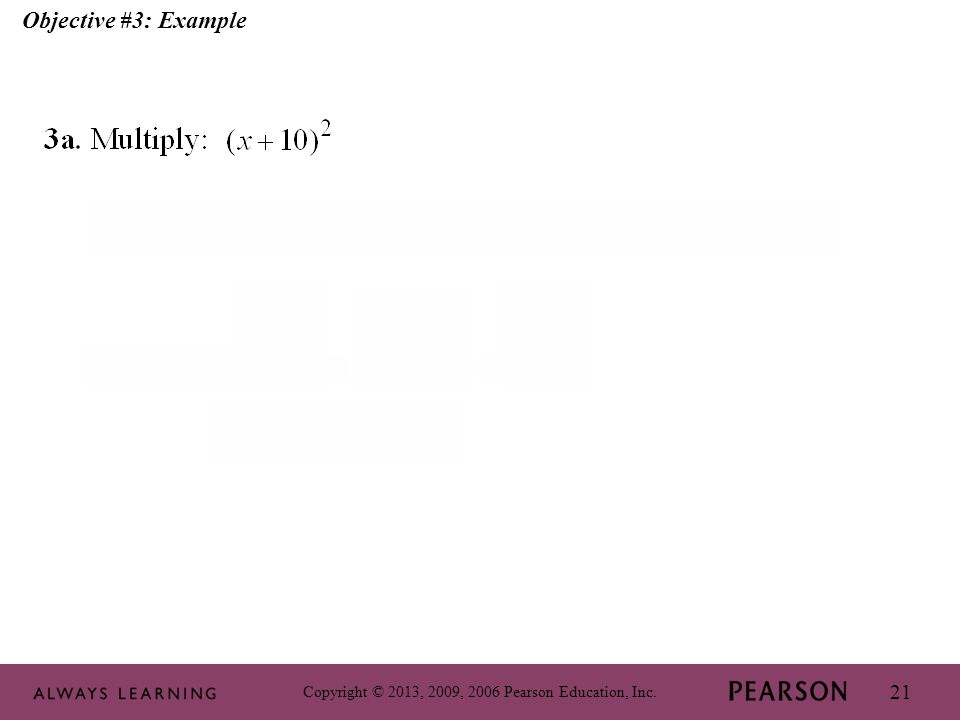 Copyright © 2013, 2009, 2006 Pearson Education, Inc. 21 Objective #3: Example