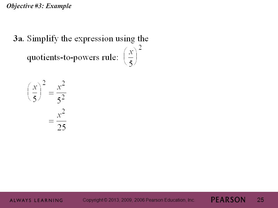 Copyright © 2013, 2009, 2006 Pearson Education, Inc. 25 Objective #3: Example