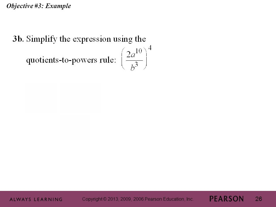 Copyright © 2013, 2009, 2006 Pearson Education, Inc. 26 Objective #3: Example