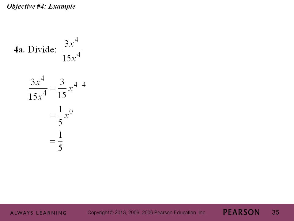 Copyright © 2013, 2009, 2006 Pearson Education, Inc. 35 Objective #4: Example