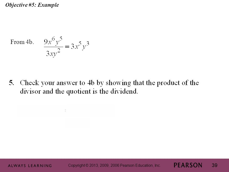 Copyright © 2013, 2009, 2006 Pearson Education, Inc. 39 Objective #5: Example From 4b.