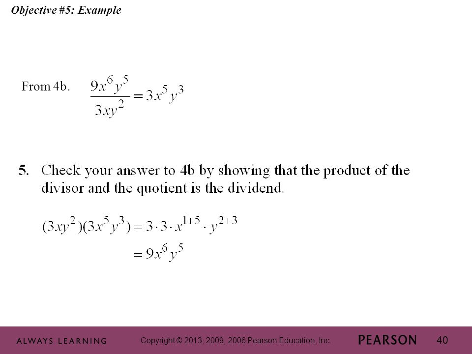 Copyright © 2013, 2009, 2006 Pearson Education, Inc. 40 Objective #5: Example From 4b.