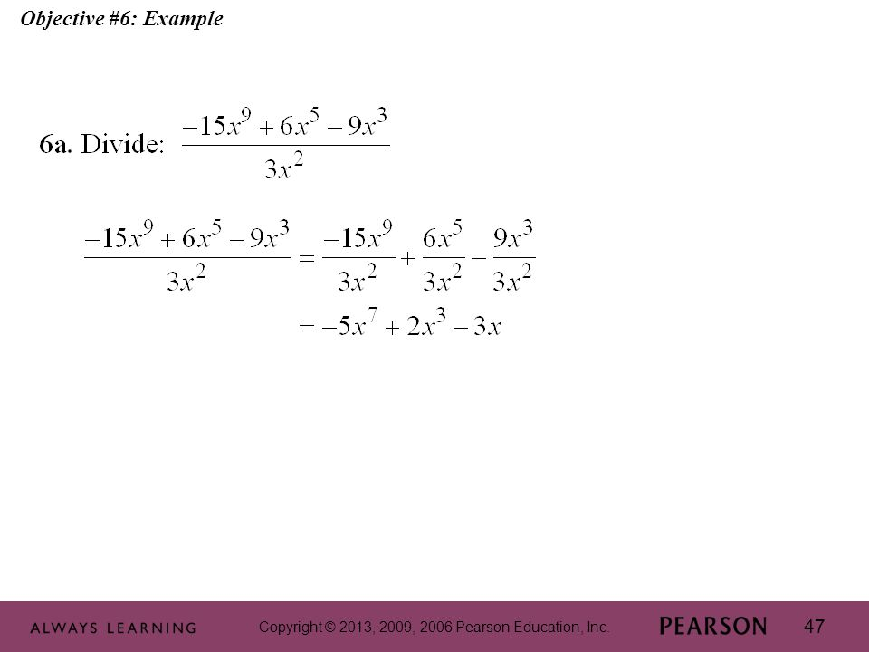 Copyright © 2013, 2009, 2006 Pearson Education, Inc. 47 Objective #6: Example