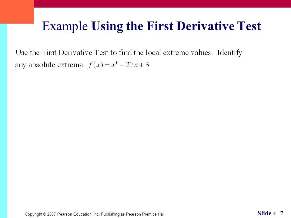 Copyright © 2007 Pearson Education, Inc. Publishing as Pearson Prentice Hall Slide 4- 8 Concavity