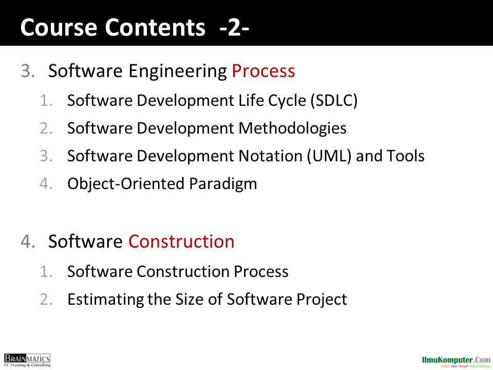 Course Contents -2- 3.Software Engineering Process 1.Software Development Life Cycle (SDLC) 2.Software Development Methodologies 3.Software Developmen