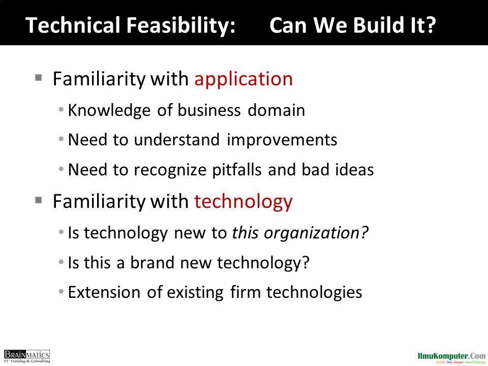 Technical Feasibility:Can We Build It.
