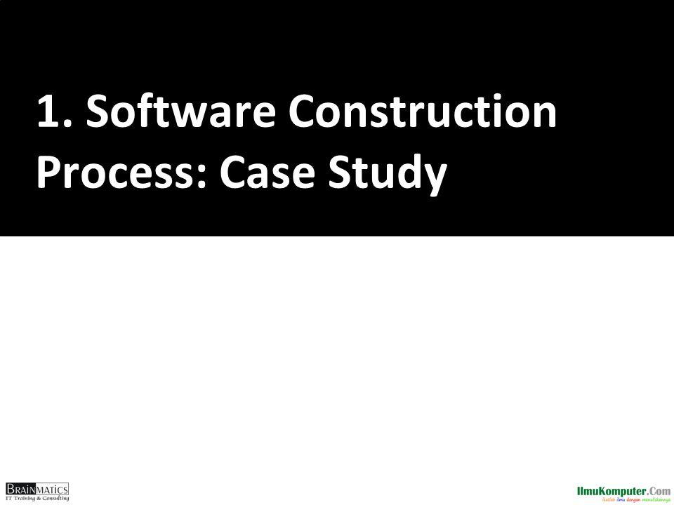 1. Software Construction Process: Case Study