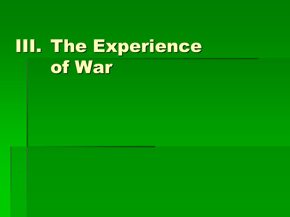 III.The Experience of War