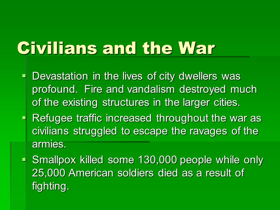 Civilians and the War  Devastation in the lives of city dwellers was profound.