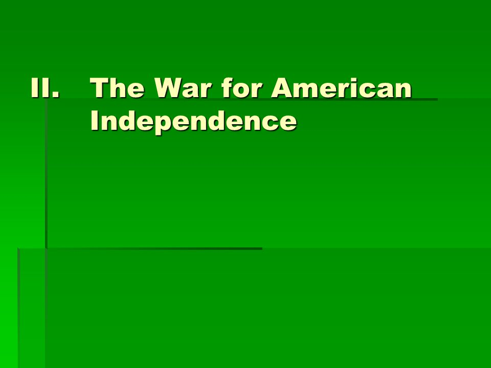 II.The War for American Independence