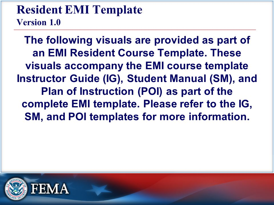 Resident EMI Template Version 1.0 The following visuals are provided as part of an EMI Resident Course Template.